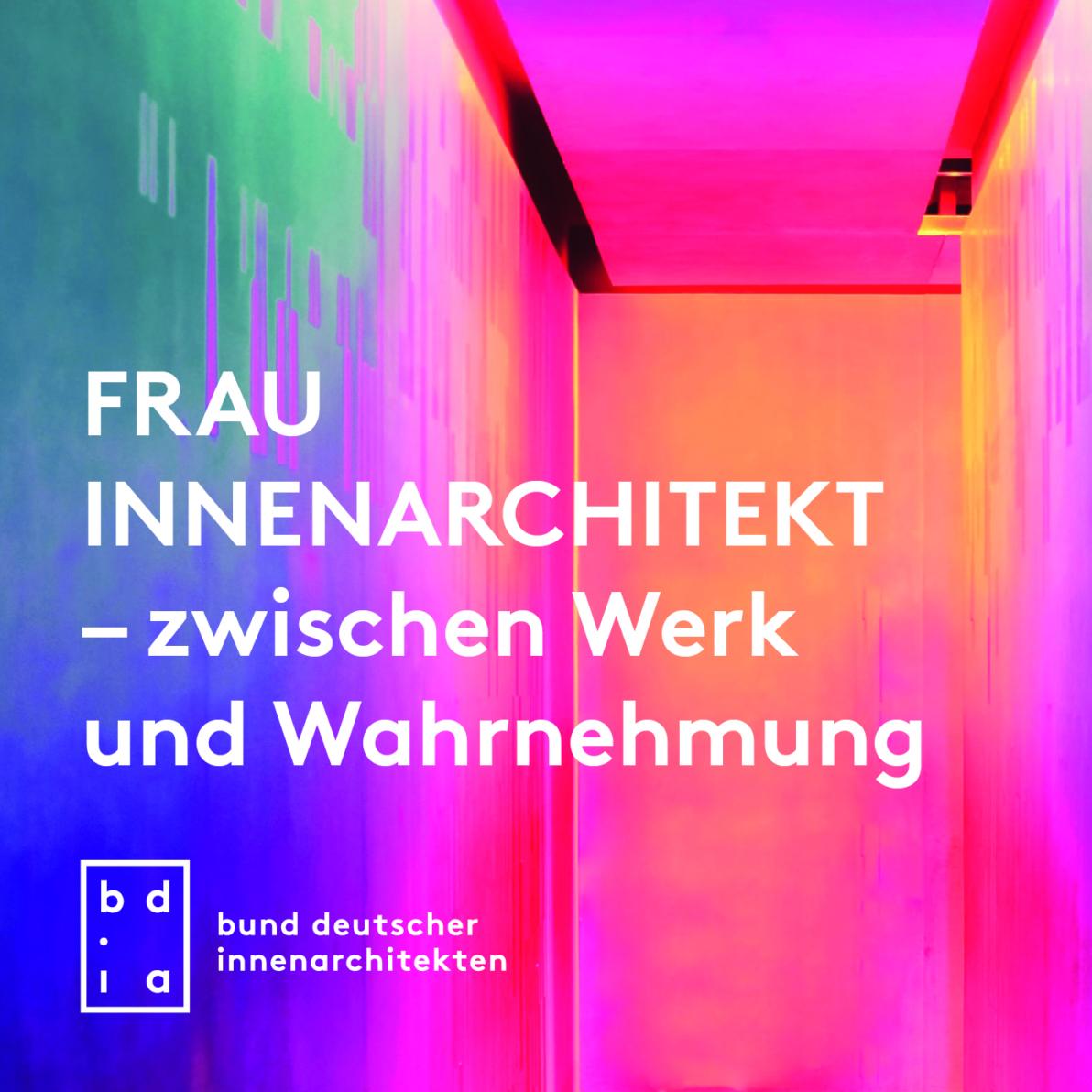 BDIA Podiumsdiskussion Frau Architekt - Zwischen Werk und Wahrnehmung